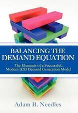 Balancing the Demand Equation: The Elements of a Successful, Modern B2B Demand