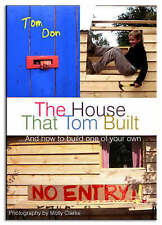 Very Good, The House That Tom Built: ..and How to Build One of Your Own, Don, To