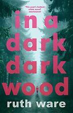 In a Dark, Dark Wood By Ruth Ware. 9780099598244