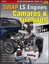 Swap LS Engines into Camaros and Firebirds 1973 1972 1971 1970 1969 1968 1967