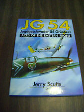 JG 54, Jagdgeschwader 54 Grunherz : Aces of the Eastern Front by Jerry Scutts...