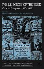The Religions of the Book: Christian Perceptions, 1400-1660 (Early Modern Litera