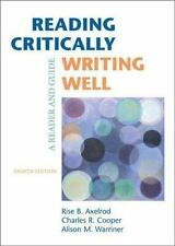 Reading Critically, Writing Well : A Reader and Guide by Rise B. Axelrod, Charl…