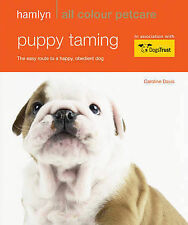 Hamlyn All Colour Petcare: Puppy Taming: The Easy Route to a Happy, Obedient Dog