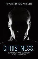 Christness.: Jesus' Stuff and Our Stuff is the Same Stuff.