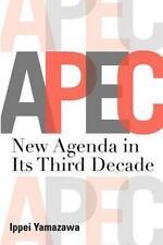 APEC : New Agenda in Its Third Decade by Ippei Yamazawa (2011, Paperback)