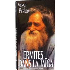Ermites dans la Taïga - PESKOV Vassili
