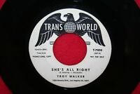 TROY WALKER She's All Right / I'm Gettin Hip 45 RECORD Northern Soul 1961 HEAR