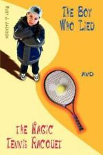 The Boy Who Lied and the Magic Tennis Raquet by Ruby J. Jackson (2002,...