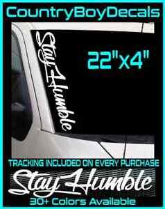 "STAY HUMBLE 22"" Windshield Vinyl Decal JDM Car Diesel Truck Boost Turbo Stance"