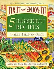 Fix-It and Enjoy-It 5-Ingredient Recipes: Quick And Easy--For Stove-Top And Oven