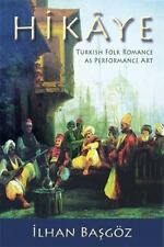 Hikaye: Turkish Folk Romance as Performance Art (Paperback or Softback)