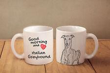 "Italian Greyhound - ceramic cup, mug ""Good morning and love"", USA"