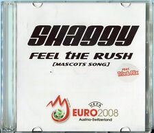 Shaggy  1 track cd promo   FEEL THE RUSH  3:04 Min. mascots song  UEFA EURO 2008