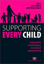 Supporting Every Child: A Course Book for Foundation Degrees in Teaching and Su…