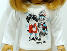 "CHRISTMAS ""Snow It Over"" Dog LS DOLL T-SHIRT fits 18"" AMERICAN GIRL Doll Clothes"