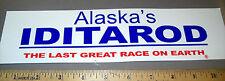 Alaska Iditarod 1000 mi Dog Sled Race Last great race on earth bumper sticker