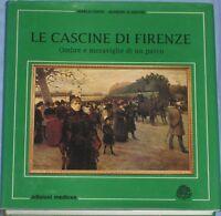 LE CASCINE DI FIRENZE. Ombre e meraviglie di un parco - Conti - Scanzani, 1991