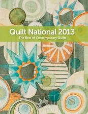 Quilt National 2013: The Best of Contemporary Quilts by The Dairy Barn Cultural