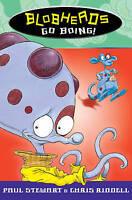 Riddell, Chris, Stewart, Paul, Blobheads Go Boing!, Very Good Book