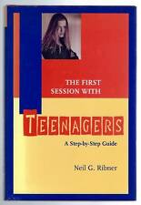 The First Session With Teenagers A Step-by_Step Guide Neil G Ribner 1st ed