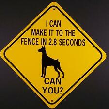 Doberman To Fence In 2.8 Sec Can You? Aluminum Dog Sign Won't rust or fade