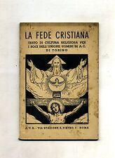 LA FEDE CRISTIANA#CORSO DI CULTURA RELIGIOSA# Gioventù It. Azione Cattolica 1938