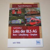 Loks der BLS AG Bern-Lötschberg-Simplon seit 1906 - Typenkompass