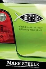 Christianish: What If We're Not Really Following Jesus at All?, Steele, Mark, Ve