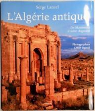 L'Algerie antique: De Massinissa a saint Augustin (2003 Hardcover, French)