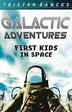 Galactic Adventures: First Kids in Space by Tristan Bancks (Paperback, 2011)