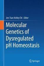 Molecular Genetics of Dysregulated PH Homeostasis (2014, Hardcover)