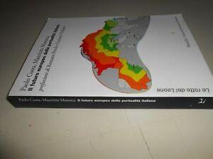 LIBRO: IL FUTURO EUROPEO DELLA PORTUALITA' ITALIANA-P.COSTA M.MARESCA-MARSILIO