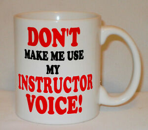 Don't Make Me Use My Instructor Voice Mug Can Personalise Driving Tutor  Gift