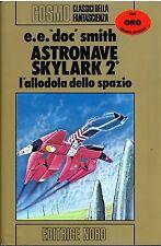 E.E. «doc» SMITH - ASTRONAVE SKYLARK 2° - NORD Cosmo Oro 50 - 1a Ed carton. 1981