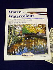 Step-by-Step Leisure Arts - Water in Watercolour 17 Joe Francis Dowden Art Book