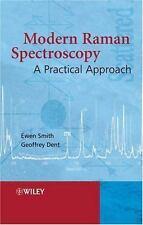 Modern Raman Spectroscopy: A Practical Approach ~ Smith, Ewen; Dent, Geoffrey PB