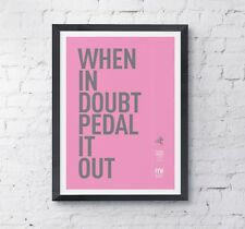 Cycling motivational print poster 'When in doubt' A4 High Quality digital print