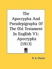 The Apocrypha And Pseudepigrapha Of The Old Testament In English V1: Apocrypha
