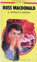 Il mondo è marcio  MACDONALD  Mondadori-I classici del giallo n.558