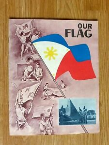 OUR FLAG, Philippine flag History and Etiquette, 16 pages, 1950's