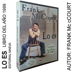 NOVELA - LO ES  - Autor FRANK McCOURT - Libro Lectura Biografia Memorias Excelen