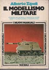 I NUOVI MANUALI RIZZOLI Il Modellismo Militare Zipoli