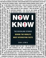 Now I Know: The Revealing Stories Behind the World's Most Interesting Facts (Pap