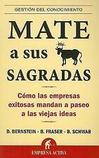 Mate a sus vacas sagradas (Gestion del Conocimiento) (Spanish Edition)