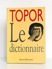 Le dictionnaire TOPOR. Éditions Alternatives 1998.