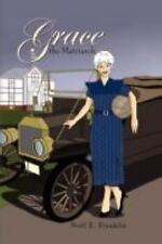 Grace, the Matriarch by Noël E. Franklin (2008, Paperback)