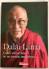 Dalai Lama come vivere felici in un mondo imperfetto Alan Jacobs