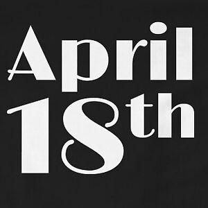 April 18th T-Shirt | Funny, Gift, Jim Jefferies, Slogan