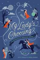 My Lady's Choosing: An Interactive Romance Novel, Larissa Zageris,Kitty Curran,